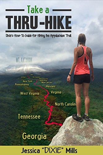 Take A Thru-Hike: Dixie's How-To Guide for Hiking the Appalachian Trail (Appalachian Outdoors compare prices)