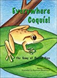 Everywhere Coquis! / En dondequiera coquies (English and Spanish Edition)