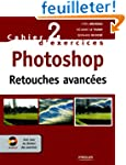 Photoshop : Retouches avanc�es (1C�d�...