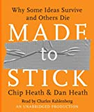 Chip Heath Made to Stick: Why Some Ideas Survive and Others Die