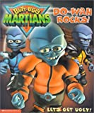 Do-Wah Rocks (Butt-Ugly Martians Storybooks)