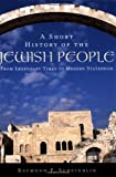 img - for A Short History of the Jewish People: From Legendary Times to Modern Statehood book / textbook / text book