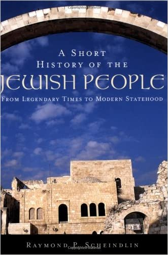 A Short History of the Jewish People: From Legendary Times to Modern Statehood written by Raymond P. Scheindlin
