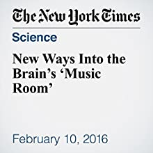 New Ways Into the Brain's 'Music Room' Other by Natalie Angier Narrated by Fleet Cooper