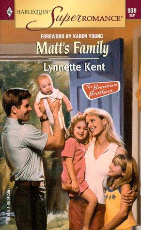 Matt's Family: The Brennan Brothers (Harlequin Superromance No. 938), Lynnette Kent