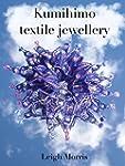Kumihimo Textile Jewellery (English E...