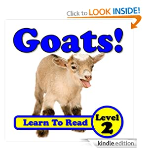 Goats! Learn About Goats While Learning To Read - Goat Photos And Facts Make It Easy! (Over 35+ Photos of Goats)