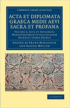 Acta et Diplomata Graeca Medii Aevi Sacra et Profana (Cambridge