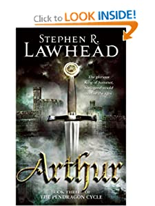 Arthur (The Pendragon Cycle, Book 3) by Stephen R. Lawhead