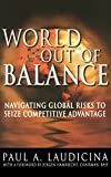 img - for World Out of Balance: Navigating Global Risks to Seize Competitive Advantage book / textbook / text book