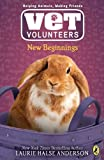 New Beginnings #13 (Vet Volunteers) (0142416754) by Anderson, Laurie Halse