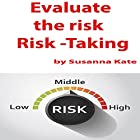 Evaluate the Risk: Risk -Taking Hörbuch von Susanna Kate Gesprochen von: Susanna Kate