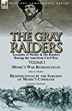 img - for The Gray Raiders-Volume 1: Accounts of Mosby & His Raiders During the American Civil War-Mosby's War Reminiscences by John S. Mosby & Reminiscenc book / textbook / text book