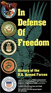 In Defense of Freedom - History of the U.S. Armed Forces [VHS]