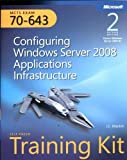 img - for MCTS Self-Paced Training Kit (Exam 70-643): Configuring Windows Server 2008 Applications Infrastructure book / textbook / text book