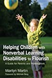 img - for Helping Children with Nonverbal Learning Disabilities to Flourish: A Guide for Parents and Professionals book / textbook / text book