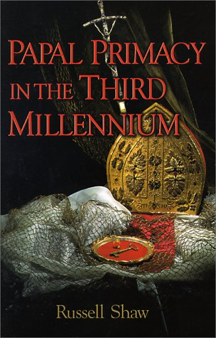 Papal Primacy in the Third Millennium, RUSSELL B. SHAW