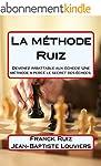 La methode RUIZ: Devenez imbattable a...