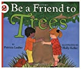 Be a Friend to Trees (Let's-Read-and-Find-Out Science, Stage 2) (0060215283) by Lauber, Patricia