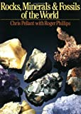Rocks, Minerals & Fossils of the World (0316697966) by Pellant, Chris