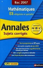Mathématiques ES obligatoire et spécialité : Annales corrigés, bac 2007