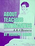About Teaching Mathematics: A Kindergarten Through Eighth Resource