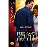 Pregnant With The First Heir (Silhouette Desire) ~ Sara Orwig