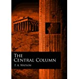 The Central Columnby T. A. Watson