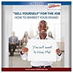 'Sell Yourself' for the Job: What It Means to 'Sell Yourself' for the Job (e-Report) | Peggy McKee