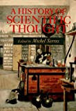 A History of Scientific Thought: Elements of a HIstory of Science (0631177396) by Serres, Michel
