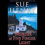 Murder at Five Finger Light (       UNABRIDGED) by Sue Henry Narrated by Staci Snell