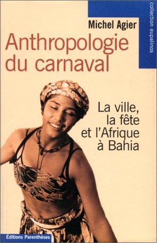 anthropologie-du-carnaval-la-ville-la-fete-et-lafrique-a-bahia