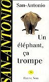 echange, troc San-Antonio - Un éléphant, ça trompe