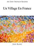 An Easy French Reader: Un Village En France (Easy French Readers t. 3)