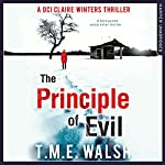 The Principle of Evil: DCI Claire Winters, Book 2 | T. M. E. Walsh