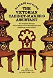 img - for The Victorian Cabinet-Maker's Assistant: 417 Original Designs With Descriptions and Details of Construction book / textbook / text book
