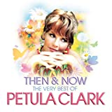 Petula Clark Then & Now - The Very Best Of Petula Clark