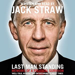 Last Man Standing: Memoirs of a Political Survivor | [Jack Straw]