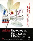 Coffret Classroom in a Book en 3 volumes : Adobe InDesign CS2 ; Adobe Photoshop CS2 ; Adobe Illustrator CS2 (3Cdrom)