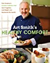Art Smith's Healthy Comfort: How Amer…