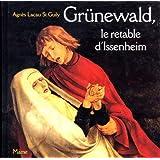 Grünewald, le retable d'Issenheim