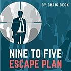 Nine to Five Escape Plan: How to Escape the Rat Race Hörbuch von Craig Beck Gesprochen von: Craig Beck