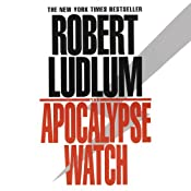 The Apocalypse Watch: A Novel | [Robert Ludlum]