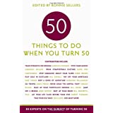50 Things to Do When You Turn 50: 50 Experts on the Subject of Turning 50 (Fifty Experts on the Subject of Turning Fifty) ~ Ronnie Sellers