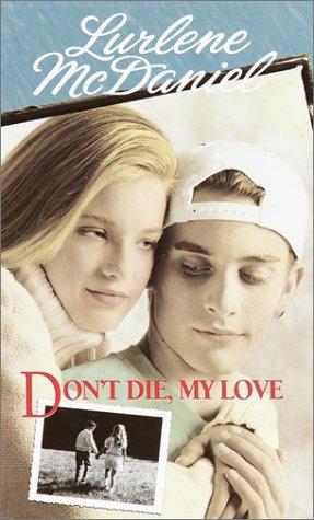 Don&#39t Die My Love