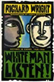 White Man, Listen! (0060925647) by Wright, Richard