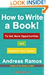 How to Write a Book!: To Get More Opp...