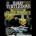 Worldwar: In the Balance (       UNABRIDGED) by Harry Turtledove Narrated by Todd McLaren