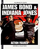 James Bond & Indiana Jones : Action Figures
