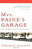 Mrs. Paine's Garage: And the Murder of John F. Kennedy (0156027550) by Mallon, Thomas